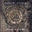 Shakin-Stevens-Echoes-of-Our-Times-cover